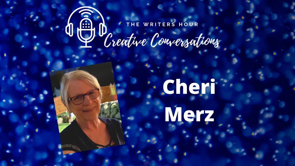 Cheri Merz on The Writers Hour - Creative Conversations with Janine Bolon