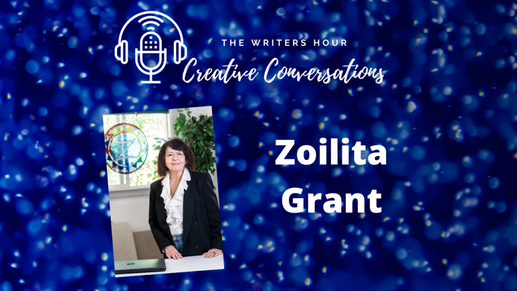 Zoilita Grant on The Writers Hour - Creative Conversations with Janine Bolon