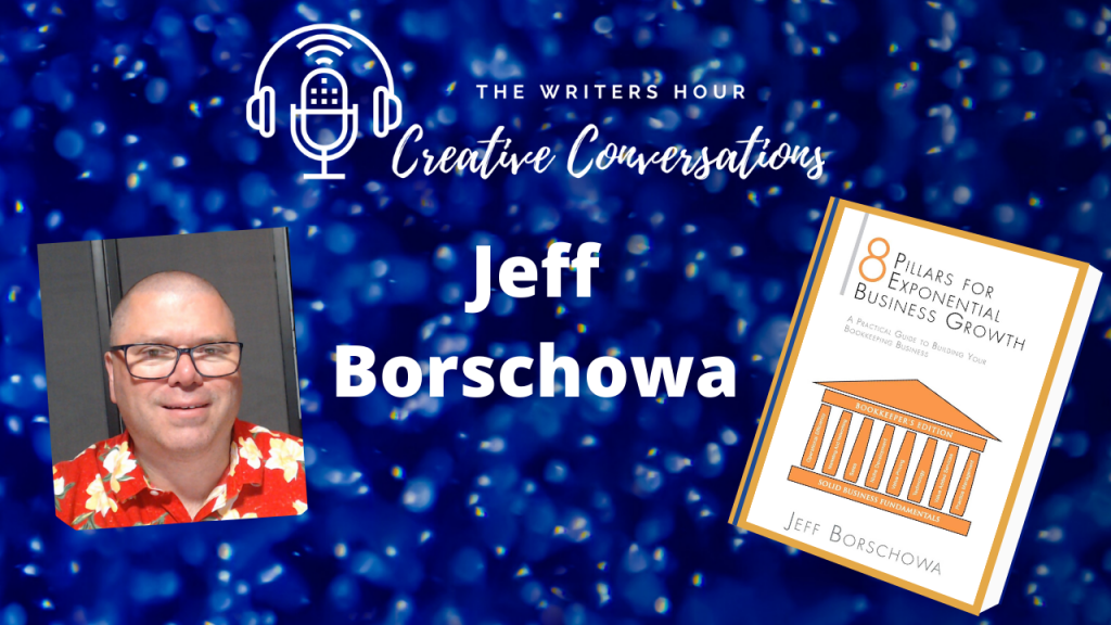 Jeff Borschowa, Author of 8 Pillars for Exponential Business Growth on The Writers Hour - Creative Conversations with Janine Bolon