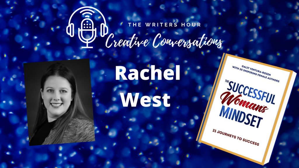Rachel West, Successful Woman's Mindset on The Writers Hour - Creative Conversations with Janine Bolon