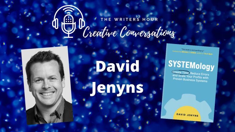 Author Podcasting with David Jenyns, and Janine Bolon: SYSTEMology. The Writers Hour Creative Conversations.