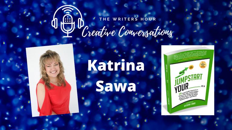 Katrina Sawa, Author of Jumpstart Your Biz on The Writers Hour - Creative Conversations with Janine Bolon