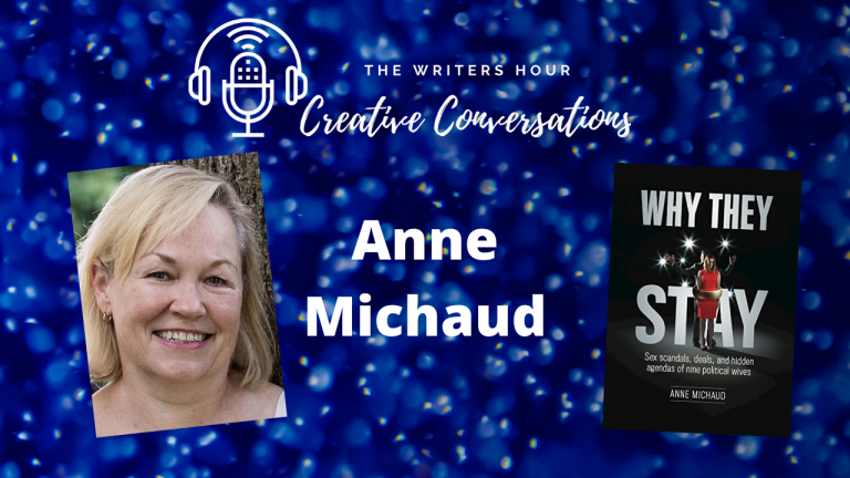 Author Podcasting with Anne Michaud and Janine Bolon: Why They Stay - The Writers Hour Creative Conversations